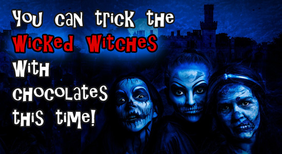 Trick The Wicked Witches.