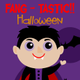Have A Fang-tastic Halloween.