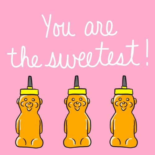 You're The Sweetest! Honey Bears.