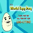 Home : Events : World Egg Day 2019 [Oct 11] - An Egg-citing Day!