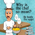 Why Is The Chef So Mean?