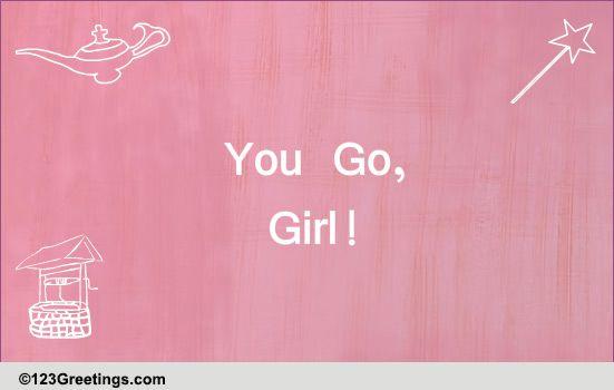 u0026 39 you go  girl u0026 39  day wish    free  u0026 39 you go  girl u0026 39  day ecards