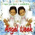 Have A Wonderful Angel Week.