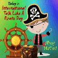 Home : Events : Intl. Talk Like a Pirate Day 2019 [Sep 19] - Ahoy Maties!