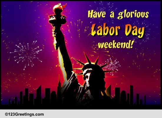 Glorious Labor Day Free Happy Labor Day Ecards Greeting