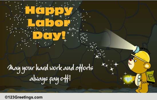 Hard Work Pays Off! Free Happy Labor Day eCards, Greeting ...  Hard
