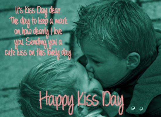 It's Kiss Day.