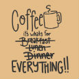 Coffee Everything!