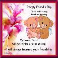 I'll Always Treasure Your Friendship.