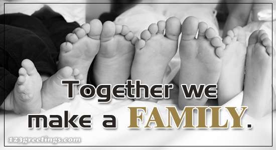 Together We Make A Family.
