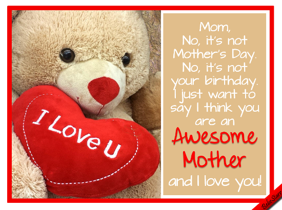 Most Awesome Mom. Free For Your Mom ECards, Greeting Cards