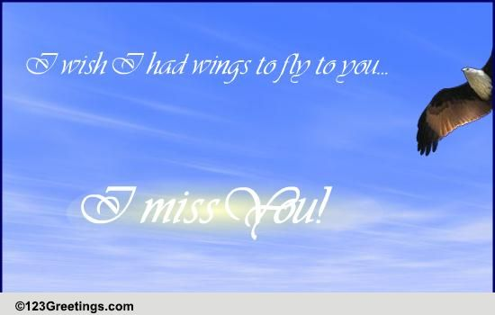 wish i had wings    free miss you ecards  greeting cards