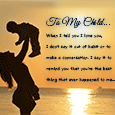 Home : Family : Son & Daughter - To My Child When I Tell You...