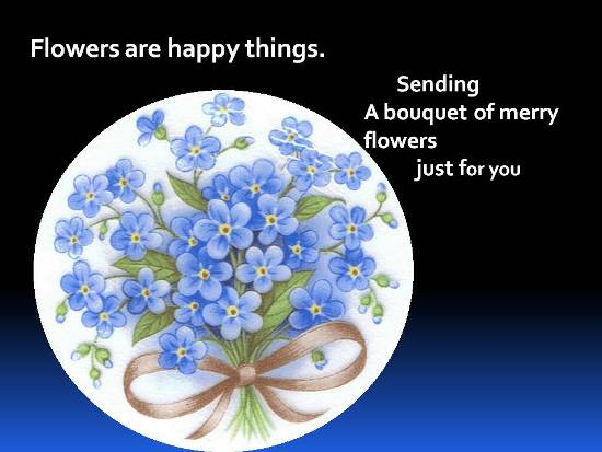 Flowers As Messengers Of Happiness.