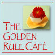 The Golden Rule Cafe.