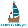I Shore Do Miss You!!