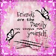 Home : Friendship : Quotes & Poetry - Friends You Choose Yourself...