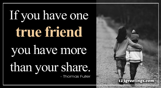 One True Friend.