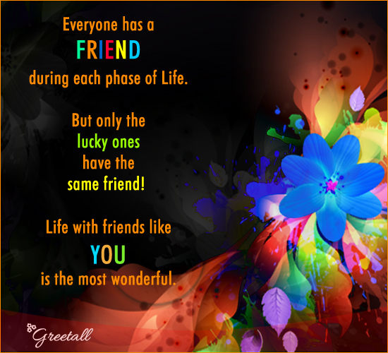 Friends Like You Are The Most...