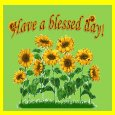 Home : Everyday Cards : Blessing You - Have A Blessed Day With Sunflowers.