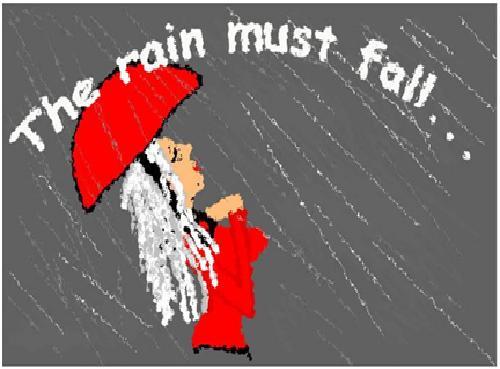 Rain Must Fall.