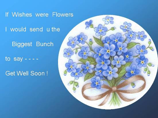 Flowery Get Well Message 4 Loved One.