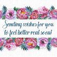 Feel Better Soon Wishes, Flowers.