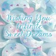 Infinite Sweet Dreams For You!