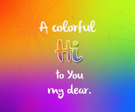 A Colorful Hi!