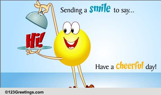 Cheerful Day With Smile! Free Hi eCards, Greeting Cards ...