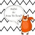 Hello! Hi! How Ya Doin Funny Animal?