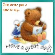 Home : Everyday Cards : Have a Great Day - Note To Say Have A Great Day.