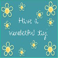 Hope Your Day Goes Well!