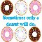 Sometimes Only A Donut Will Do!