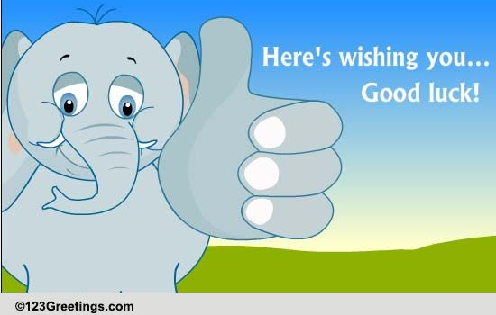 Here's Wishing You Good Luck! Free Good Luck eCards