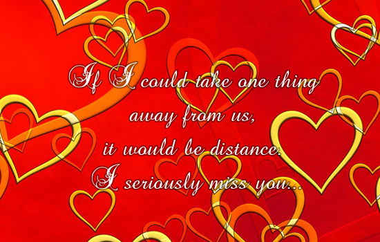 I Am Seriously Missing You!