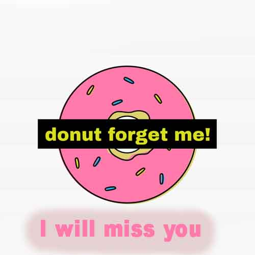 Donut Forget Me Free Miss You Ecards Greeting Cards