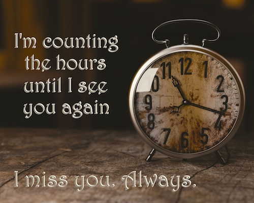 Counting The Hours Until I See You.