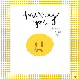 Home : Everyday Cards : Miss You - Missing You Emoji.