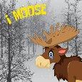 I Moose You!!