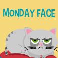 Monday Face.