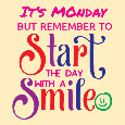 Home : Everyday Cards : Monday Blues - Monday Start The Day With A Smile.