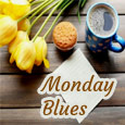 Home : Everyday Cards : Monday Blues - It's New Day And A New Week Starts.