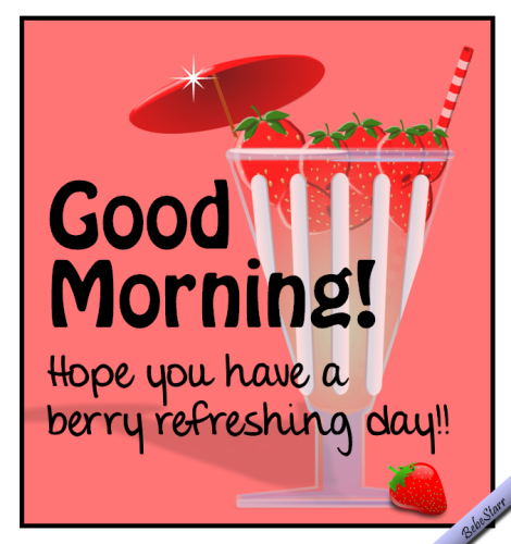 Refreshing Good Morning Quotes: Berry Refreshing. Free Good Morning ECards, Greeting Cards