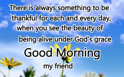 Good Morning Everyone Cheers Up We Have Changed : Good morning my friend free ecards