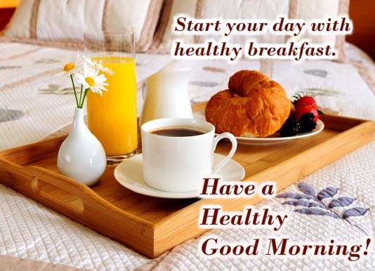 Healthy Good Morning Quotes: Start Your Day With Healthy Breakfast! Free Good Morning
