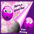 Funny Purple Good Morning To You.