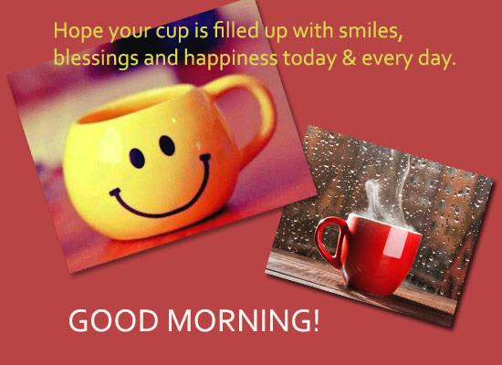 May Your Cup Fillled Up With Smiles...