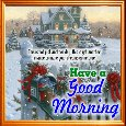Home : Everyday Cards : Good Morning Quotes - Have A Good Morning.