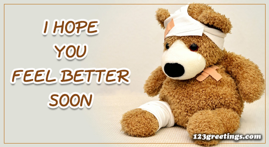 I Hope You Feel Better.